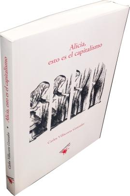 Reseña de Alicia, esto es el capitalismo de Carlos Villacorta